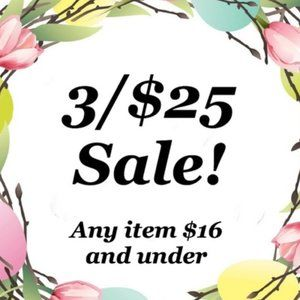3/25$ SALE SALE ANYTHING 16$ & under all weekend!